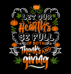 Let our heaths be full of both thanks and giving vector