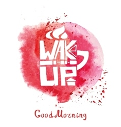Mug with Lettering wake upWatercolor red splash vector image