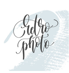 Retro photo - hand lettering inscription text on vector