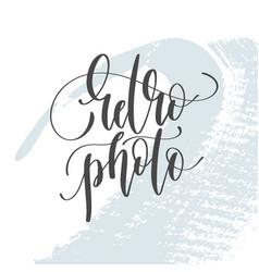 Retro photo - hand lettering inscription text vector