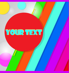 colorful background with place for your text vector image