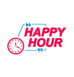 Happy hour labels speech bubbles with clock icon vector