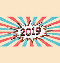 Happy new year banner 2019 pop art comic speech vector