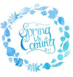 Blue watercolor inscription spring is coming vector
