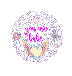 Doodle motivation text - you can babe in round vector