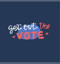 get out vote american vector image
