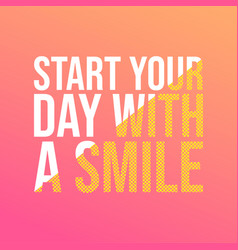 Start your day with a smile life quote with vector