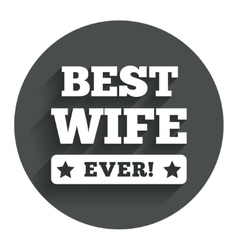 Best wife ever sign icon Award symbol vector image