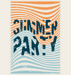summer party typographic vintage grunge poster vector image vector image