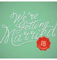 We are getting married vector image vector image