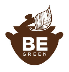 Be green cafe with natural food and drinks icon vector
