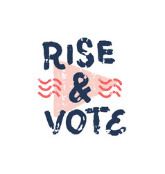 rise up and vote 2020 president election text vector image