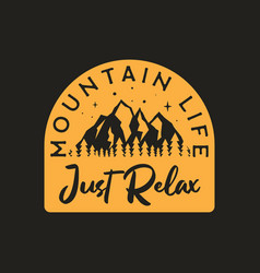 Vintage camp badge mountain life just relax text vector