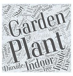 Why You Should Start an Indoor Garden Word Cloud vector image vector image