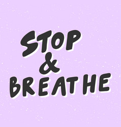 Stop and breathe sticker for social media content vector
