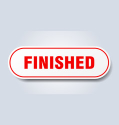 Finished sign rounded isolated button white vector
