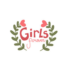 Girls forever girlish pretty design element with vector