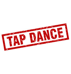 Square grunge red tap dance stamp vector