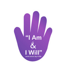 I am and i will- world cancer day february 4th vector