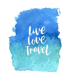 Motivation poster Live Love Travel vector