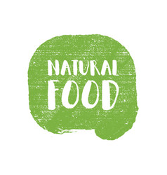 natural food letters in grunge background logo vector image vector image