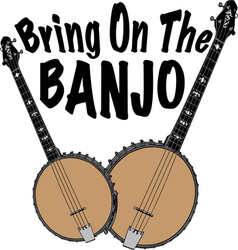 Bring on the Banjo vector