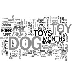 What s the best dog toy for your adult dog text vector
