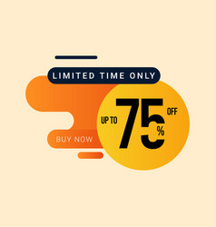 Discount up to 75 off limited time only template vector