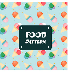 food pattern ice cream cone background imag vector image