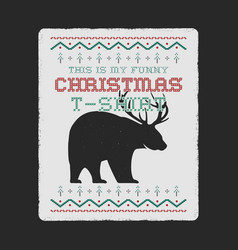 funny christmas graphic print tee design for ugly vector image