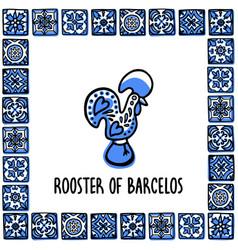 portugal landmarks set rooster barcelos vector image