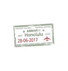 arrived to honolulu airport visa stamp template vector image