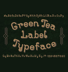 Green tea label typeface font isolated alphabet vector