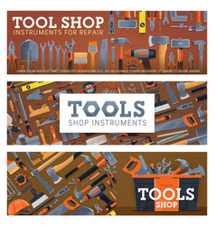 tool shop banners with house repair equipment vector image