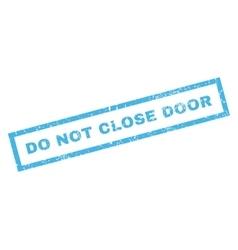 Do Not Close Door Rubber Stamp vector image
