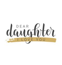 Handwritten lettering dear daughter i love you vector