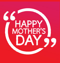 happy mothers day lettering design vector image