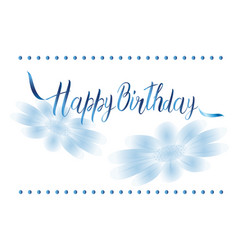 Postcard with a birthday sign and flowers in vector