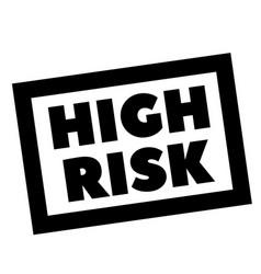High risk stamp on white vector