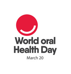 world oral health day logo template design vector image