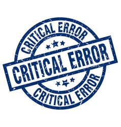 critical error blue round grunge stamp vector image vector image