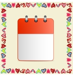 Blank sheet of calendar in a frame of hearts on vector