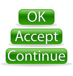 Ok accept and continue buttons vector
