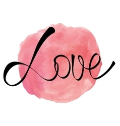Watercolor rose pink round splash with love word vector image