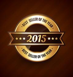 best seller of the year 2015 golden label design vector image