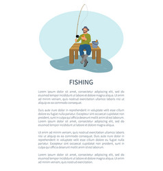Fisher on pier with fishing rod and catch vector