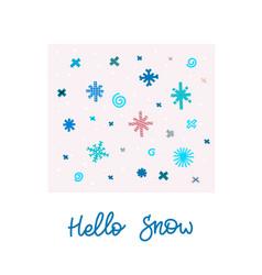 hello snow winter christmas snowflake season card vector image