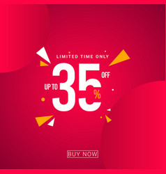 Discount up to 35 limited time only template vector