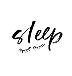 hand drawn phrase sleep with closed eyes vector image