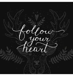 Follow your heart inspirational card vector